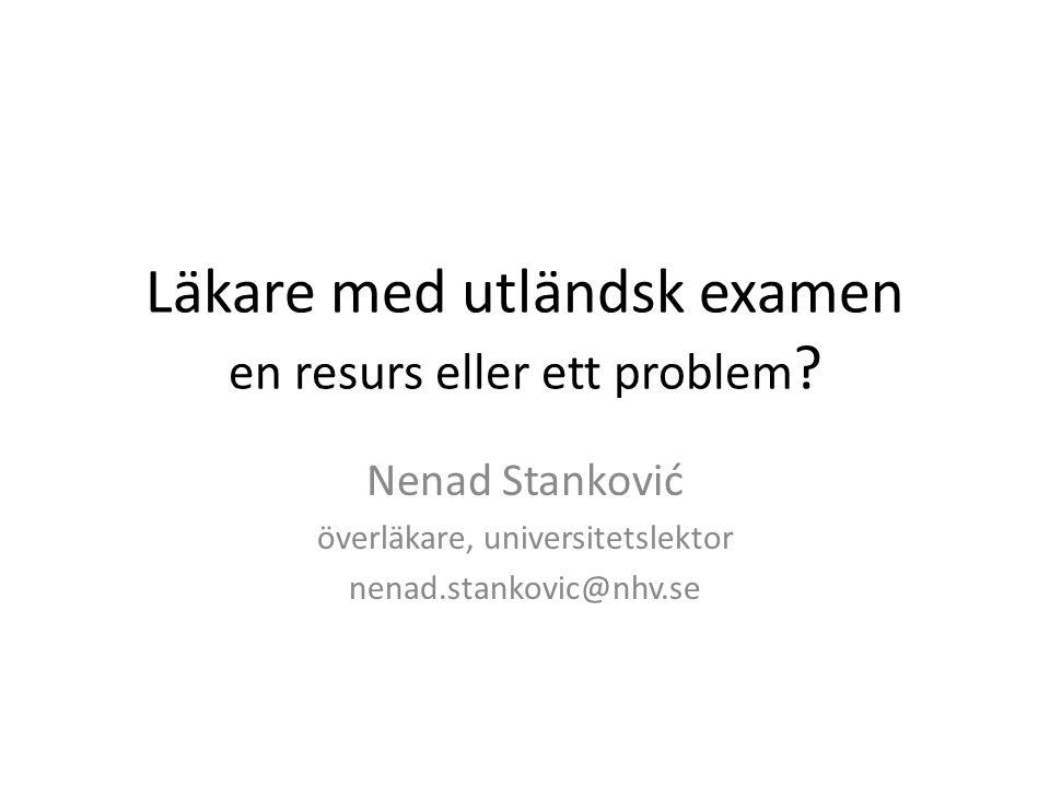 Läkare med utländsk examen en resurs eller ett problem