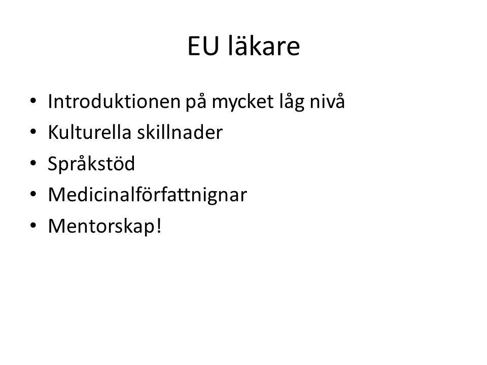 EU läkare Introduktionen på mycket låg nivå Kulturella skillnader