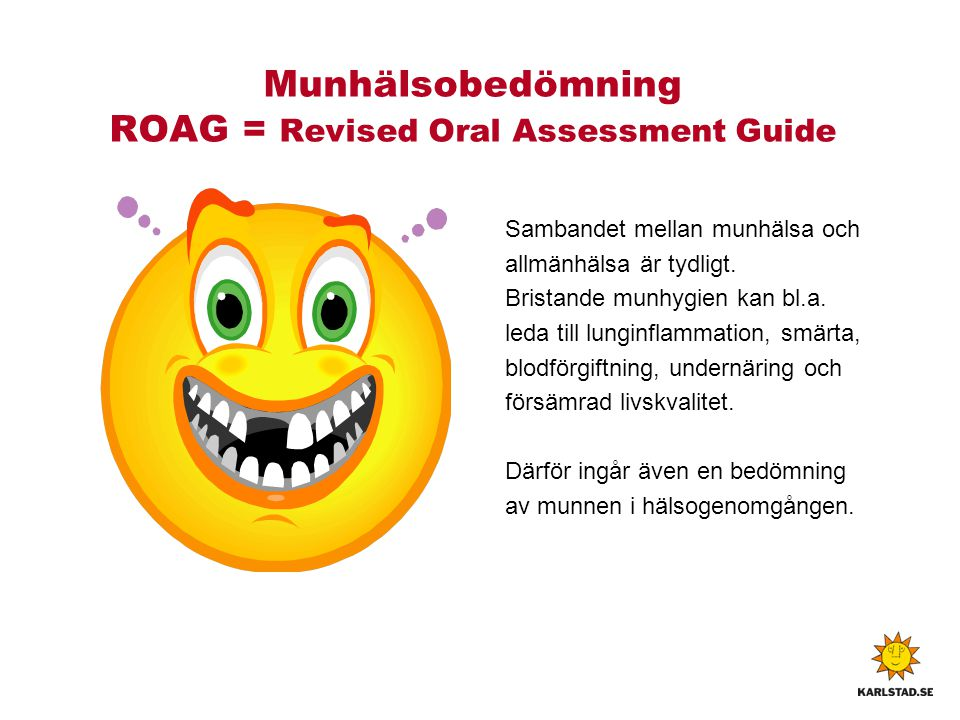 Munhälsobedömning ROAG = Revised Oral Assessment Guide