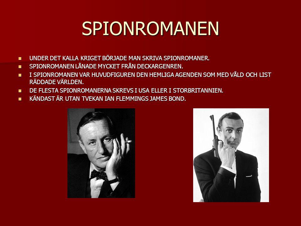 SPIONROMANEN UNDER DET KALLA KRIGET BÖRJADE MAN SKRIVA SPIONROMANER.