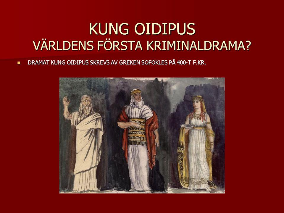 KUNG OIDIPUS VÄRLDENS FÖRSTA KRIMINALDRAMA
