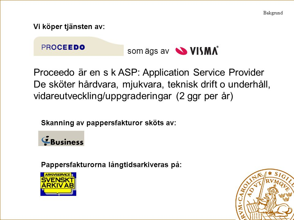 som ägs av Proceedo är en s k ASP: Application Service Provider