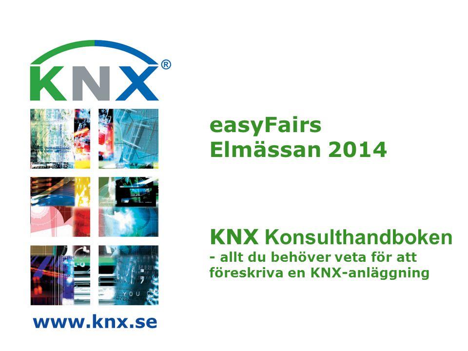 easyFairs Elmässan 2014 KNX Konsulthandboken - allt du behöver veta för att föreskriva en KNX-anläggning