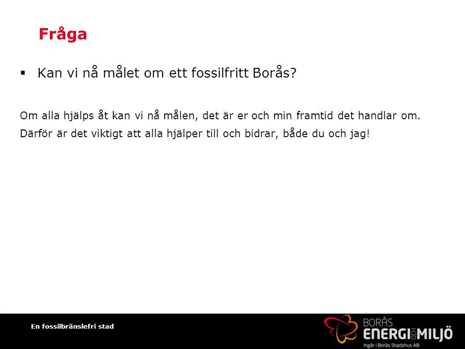 Fråga Kan vi nå målet om ett fossilfritt Borås