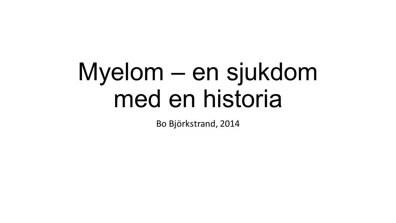 Myelom – en sjukdom med en historia