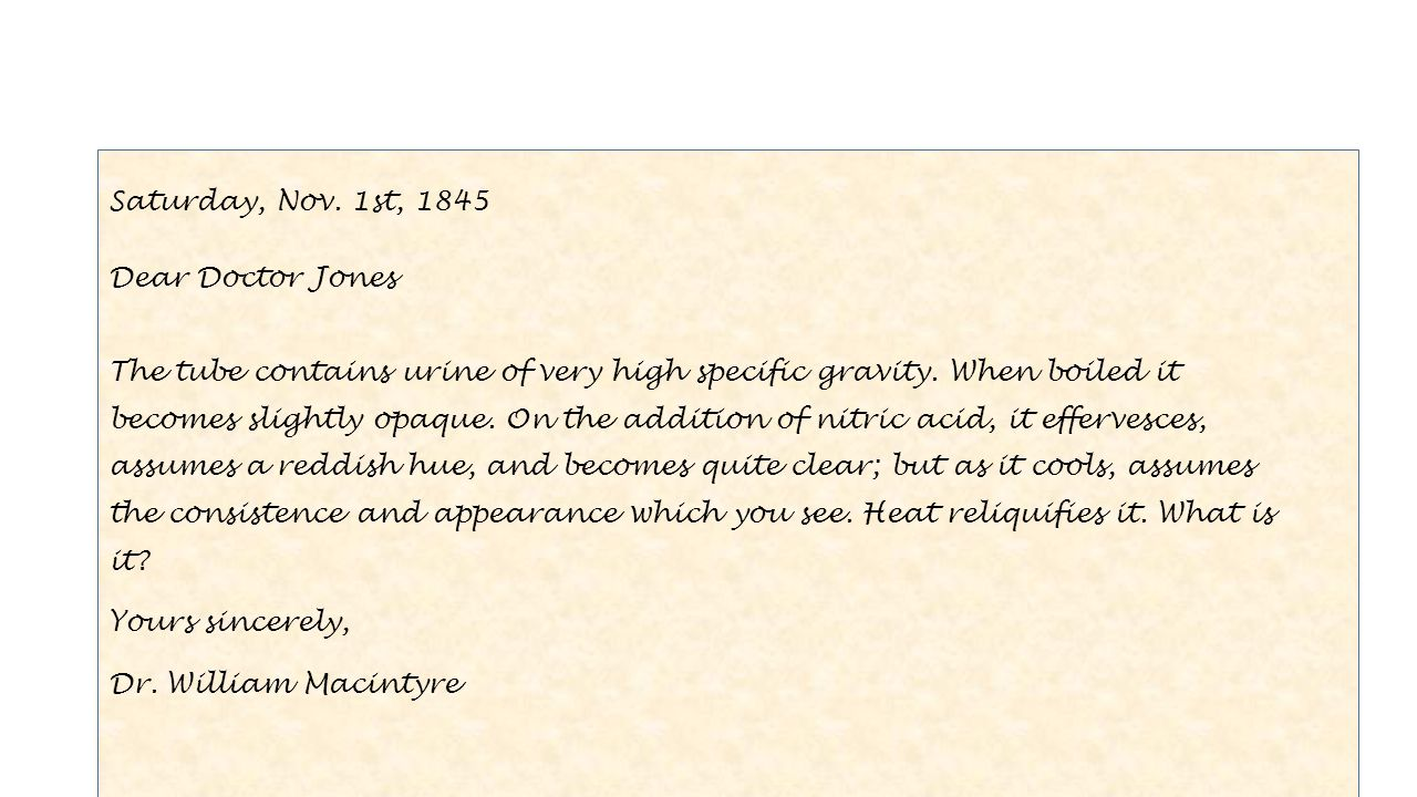 Saturday, Nov. 1st, 1845 Dear Doctor Jones The tube contains urine of very high specific gravity.