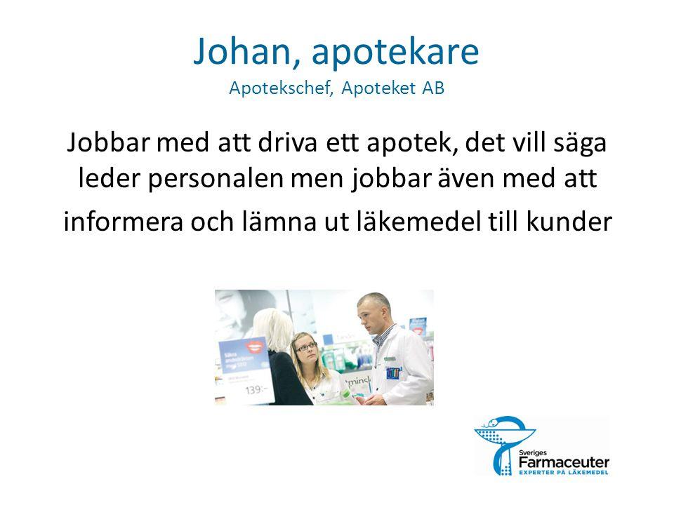Johan, apotekare Apotekschef, Apoteket AB