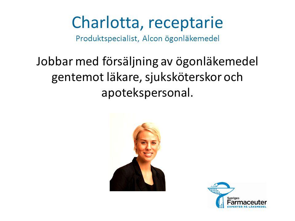 Charlotta, receptarie Produktspecialist, Alcon ögonläkemedel