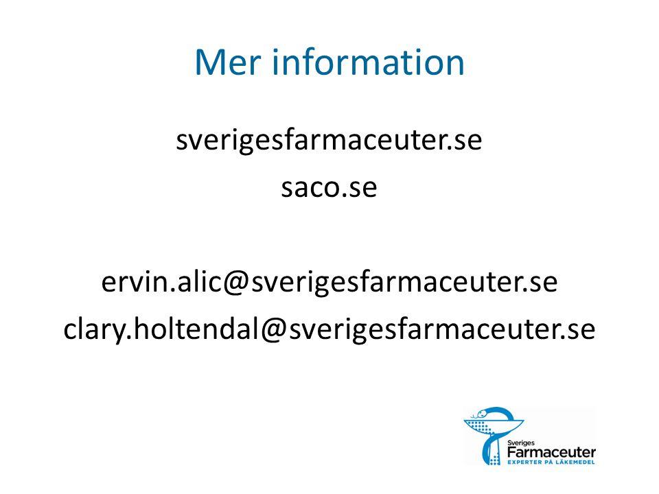 Mer information sverigesfarmaceuter.se saco.se ervin.alic@sverigesfarmaceuter.se clary.holtendal@sverigesfarmaceuter.se