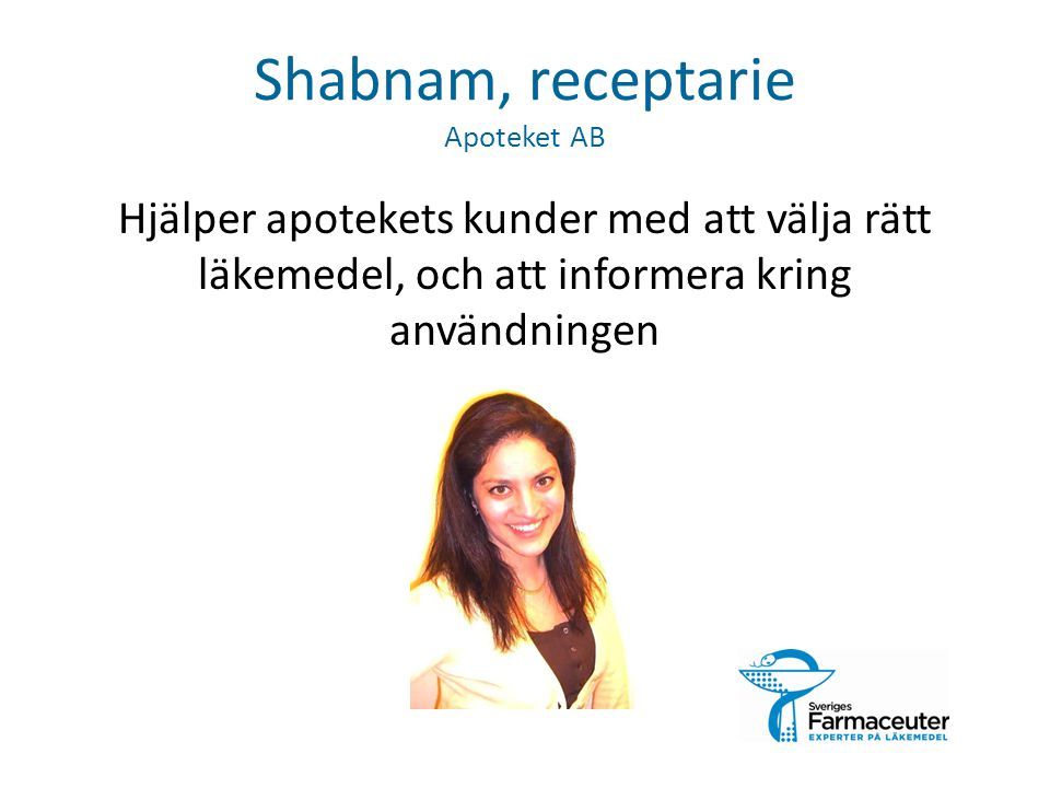 Shabnam, receptarie Apoteket AB