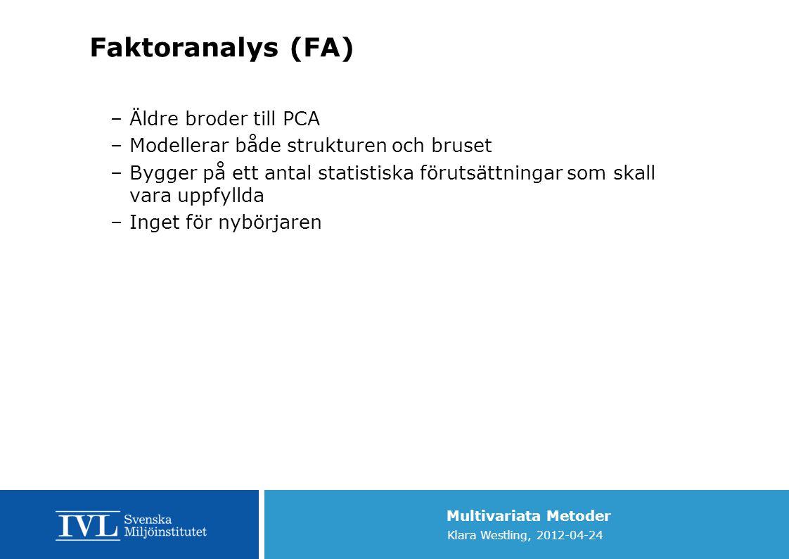 Faktoranalys (FA) Äldre broder till PCA