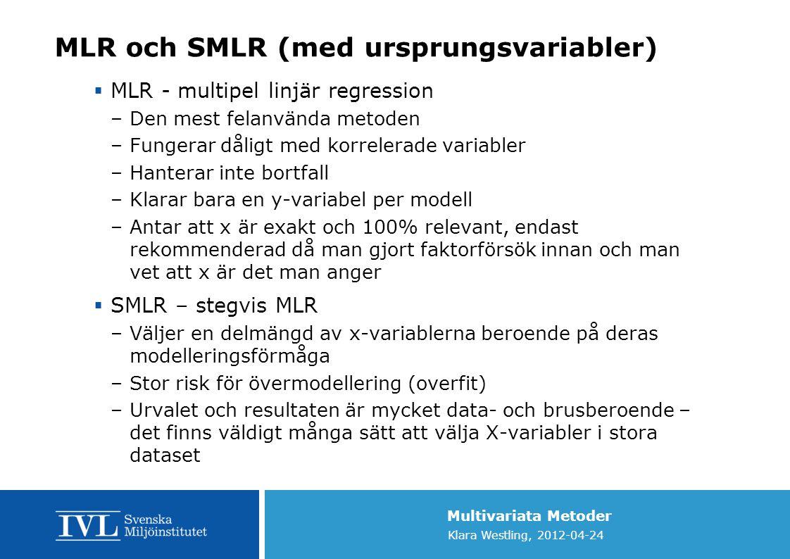 MLR och SMLR (med ursprungsvariabler)