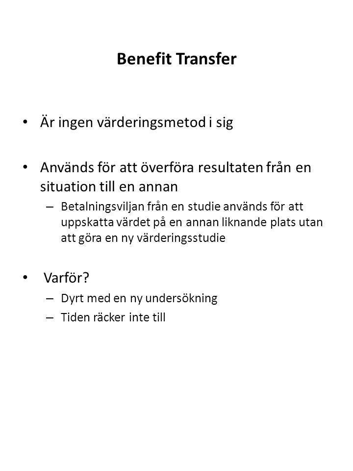 Benefit Transfer Är ingen värderingsmetod i sig