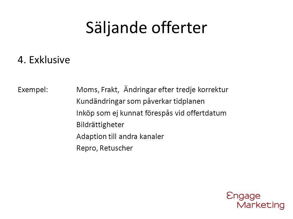 Säljande offerter 4. Exklusive