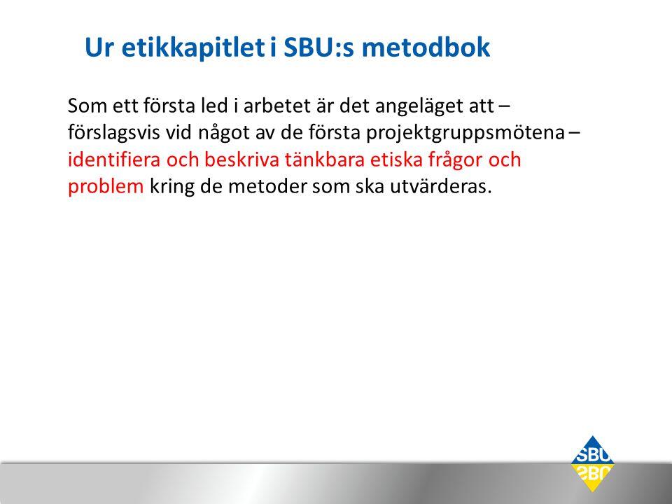 Ur etikkapitlet i SBU:s metodbok