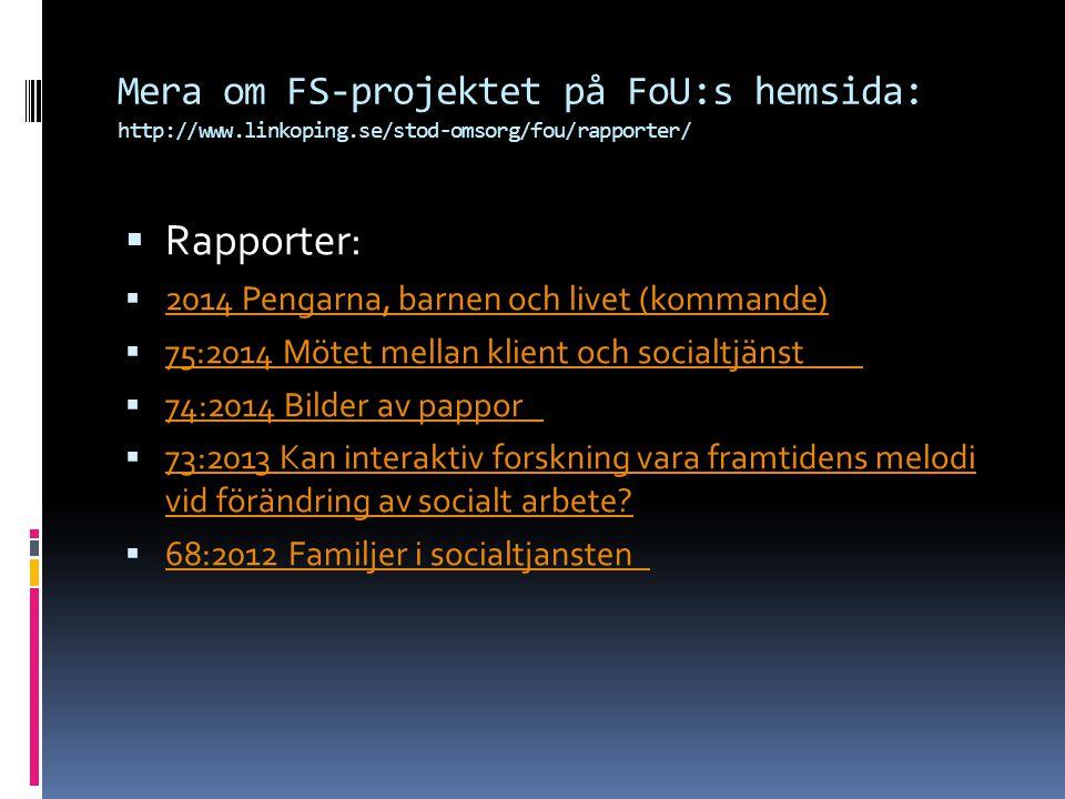 Mera om FS-projektet på FoU:s hemsida: http://www. linkoping