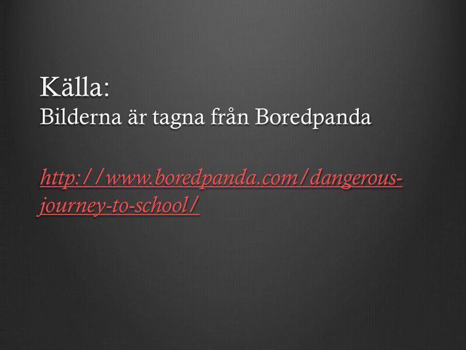 Källa: Bilderna är tagna från Boredpanda http://www. boredpanda