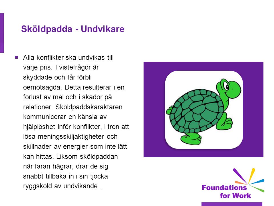 Sköldpadda - Undvikare
