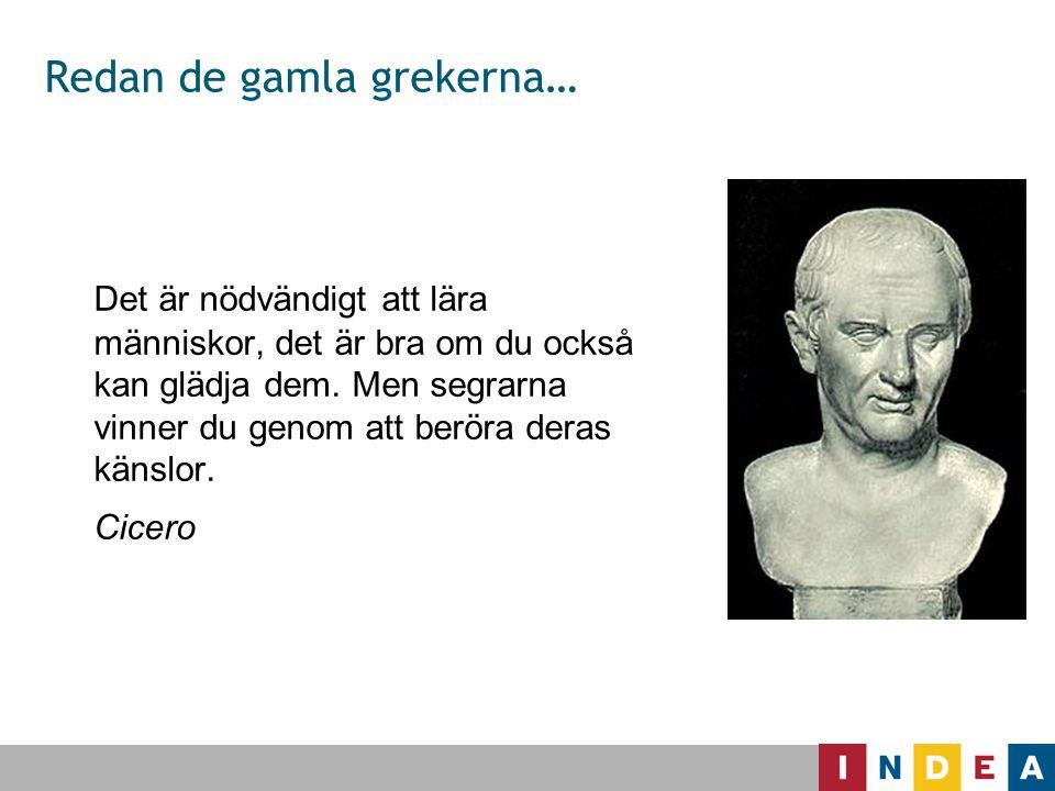 Redan de gamla grekerna…