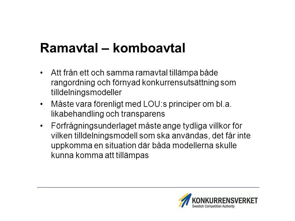 Ramavtal – komboavtal Att från ett och samma ramavtal tillämpa både rangordning och förnyad konkurrensutsättning som tilldelningsmodeller.