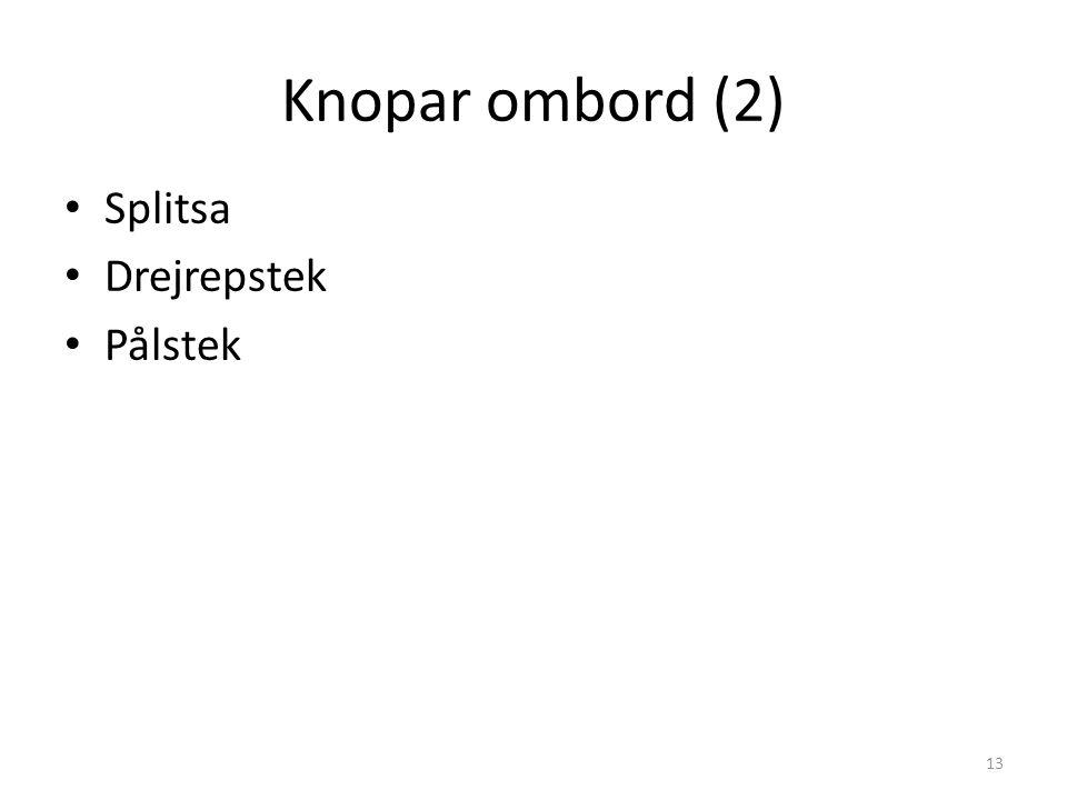 Knopar ombord (2) Splitsa Drejrepstek Pålstek