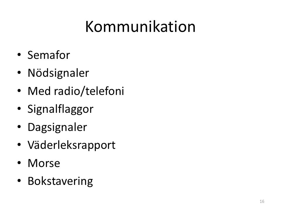 Kommunikation Semafor Nödsignaler Med radio/telefoni Signalflaggor