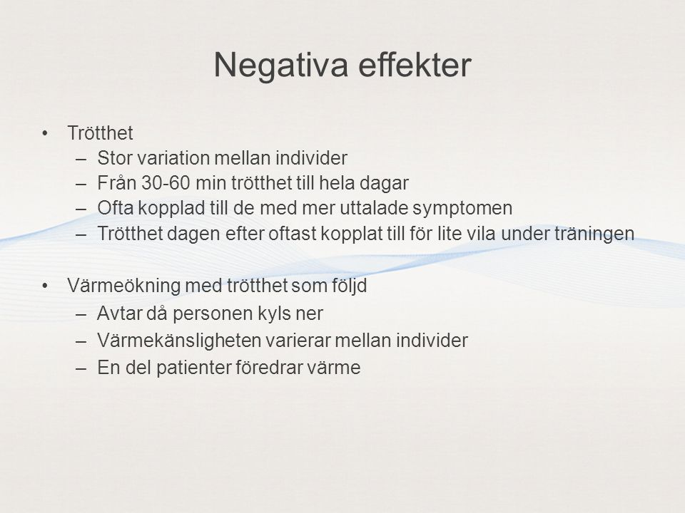 Negativa effekter Trötthet Stor variation mellan individer