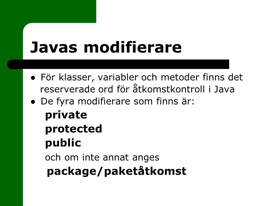 Javas modifierare private protected public och om inte annat anges