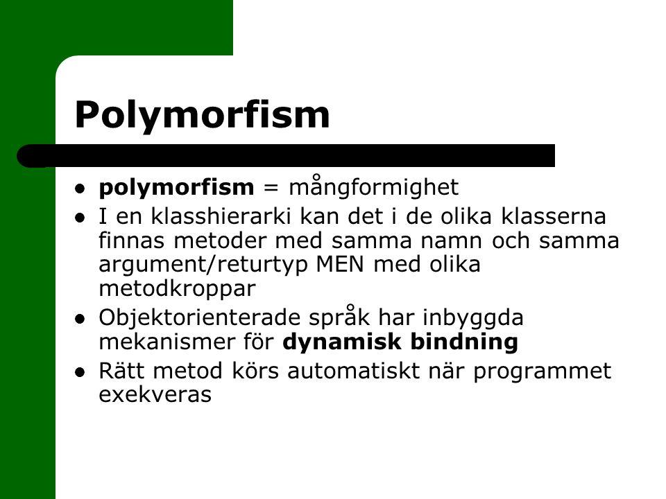 Polymorfism polymorfism = mångformighet