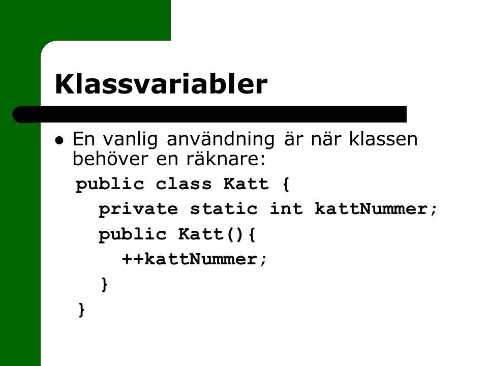 Klassvariabler En vanlig användning är när klassen behöver en räknare: