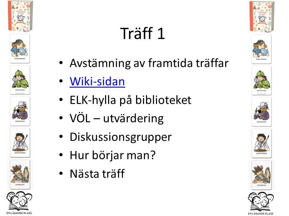Träff 1 Avstämning av framtida träffar Wiki-sidan