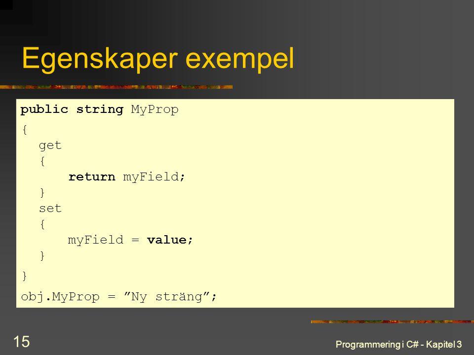 Egenskaper exempel public string MyProp