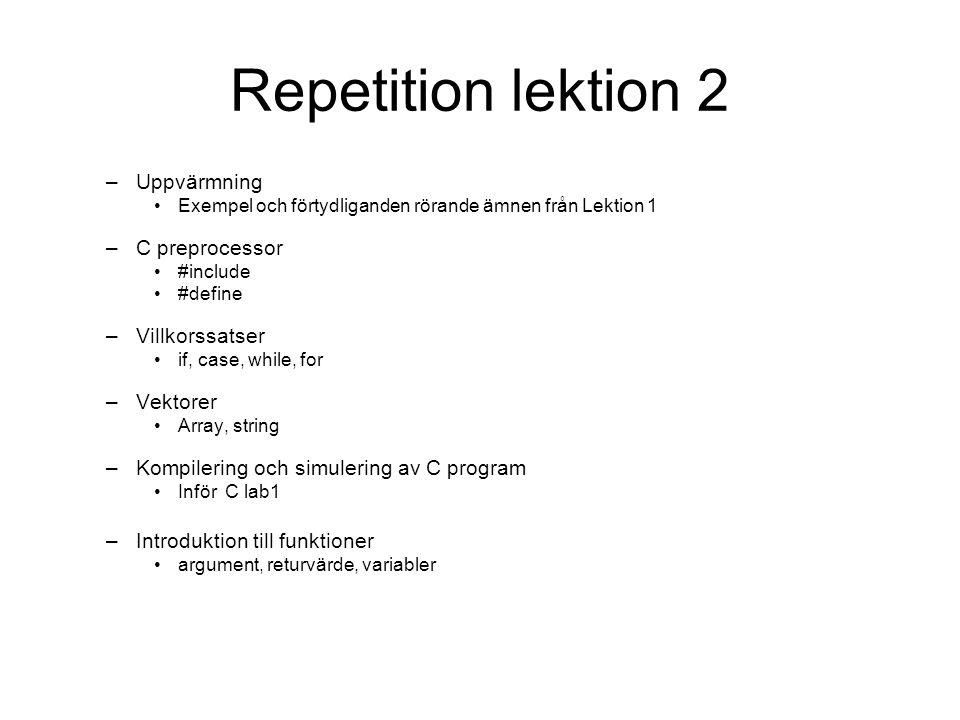 Repetition lektion 2 Uppvärmning C preprocessor Villkorssatser