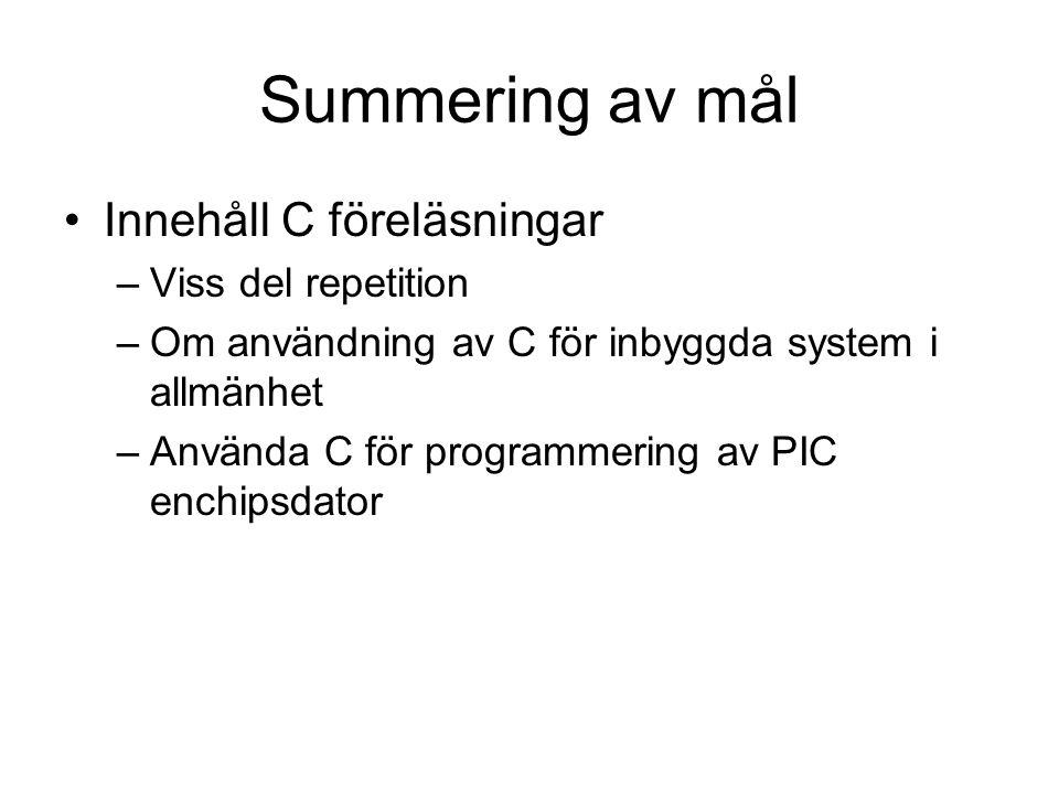 Summering av mål Innehåll C föreläsningar Viss del repetition
