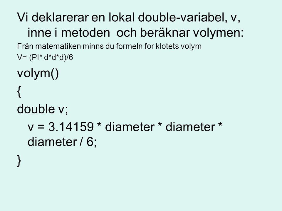 v = 3.14159 * diameter * diameter * diameter / 6; }