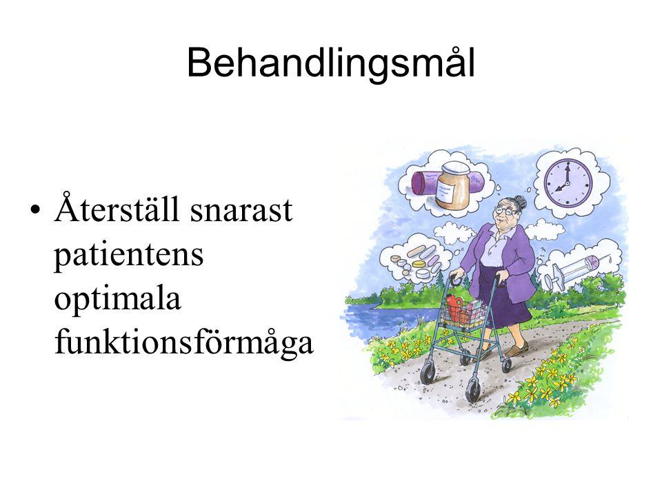 Behandlingsmål Återställ snarast patientens optimala funktionsförmåga