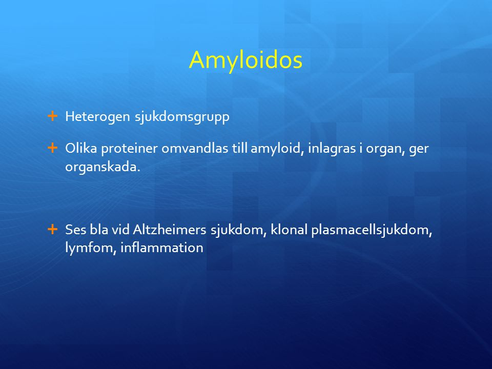 Amyloidos Heterogen sjukdomsgrupp