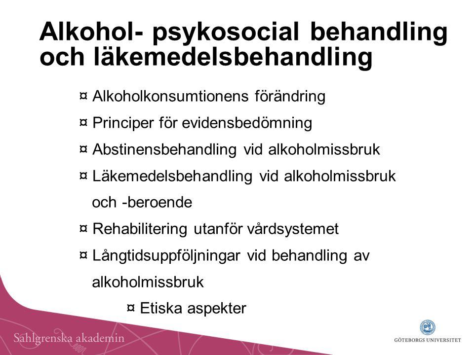 Alkohol- psykosocial behandling och läkemedelsbehandling