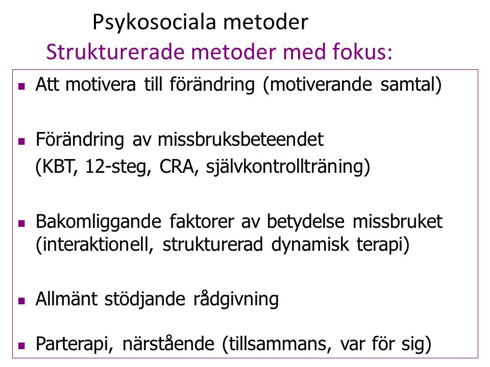 Psykosociala metoder Strukturerade metoder med fokus: