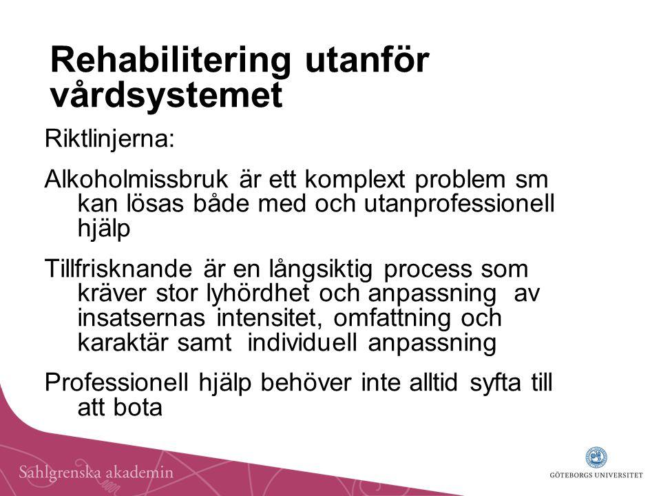 Rehabilitering utanför vårdsystemet