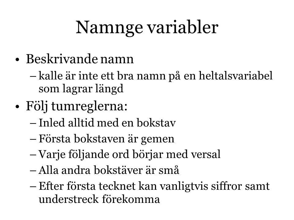Namnge variabler Beskrivande namn Följ tumreglerna: