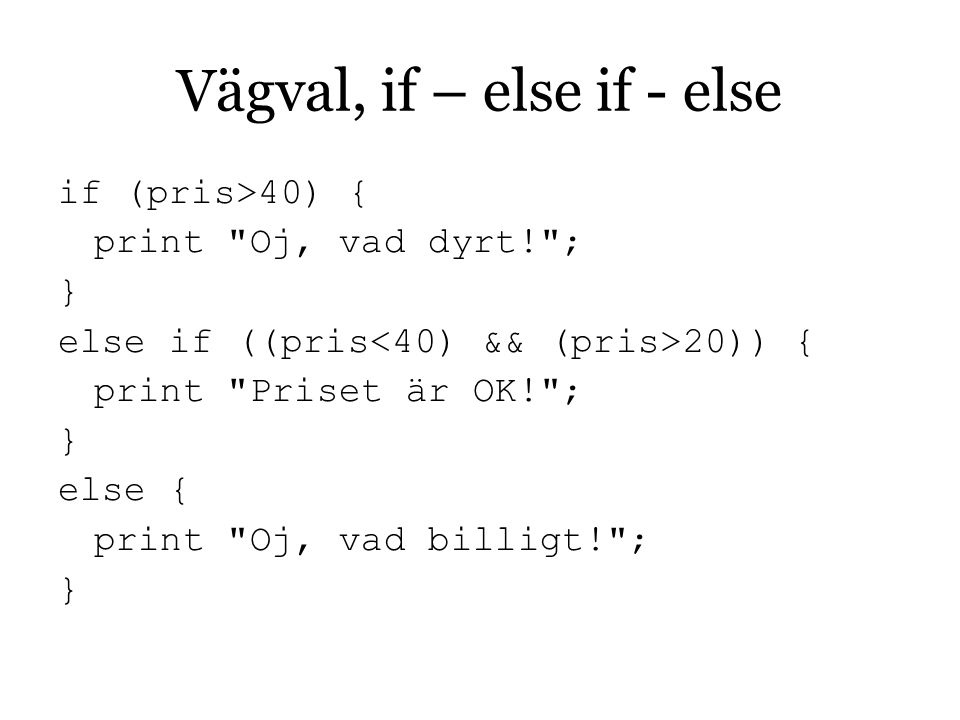 Vägval, if – else if - else