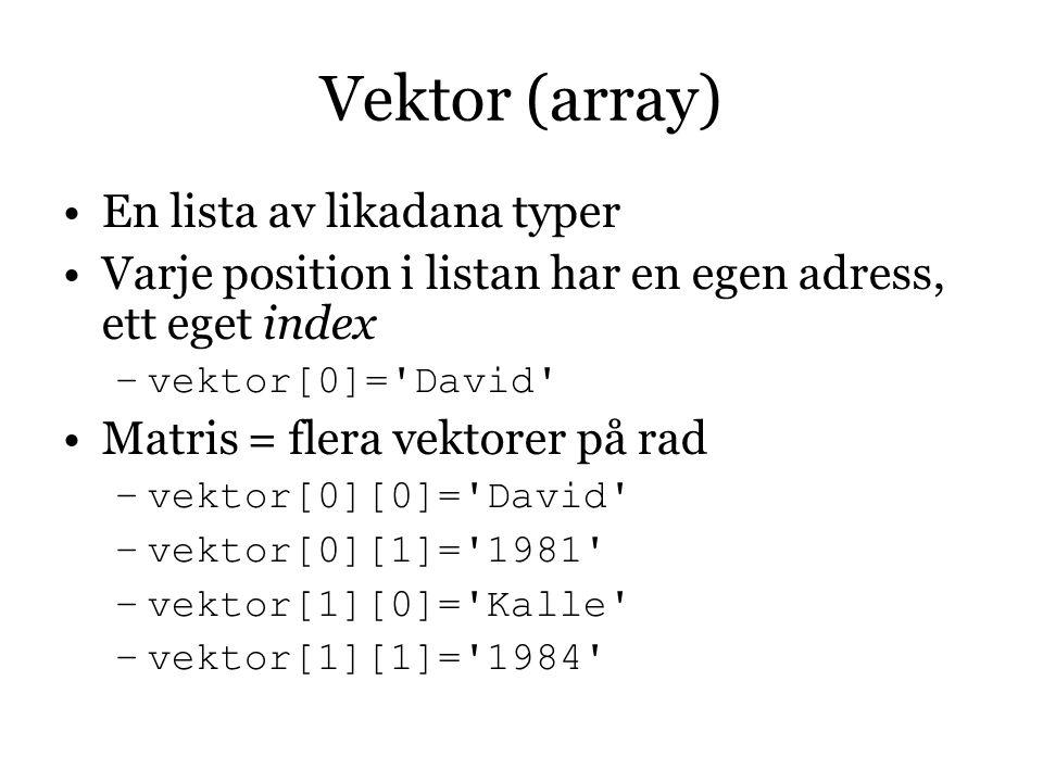 Vektor (array) En lista av likadana typer