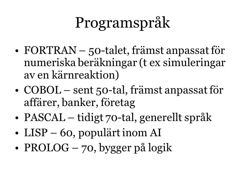 Programspråk FORTRAN – 50-talet, främst anpassat för numeriska beräkningar (t ex simuleringar av en kärnreaktion)