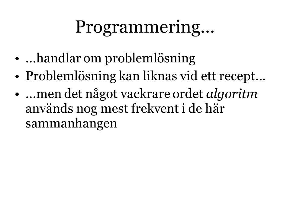 Programmering... ...handlar om problemlösning