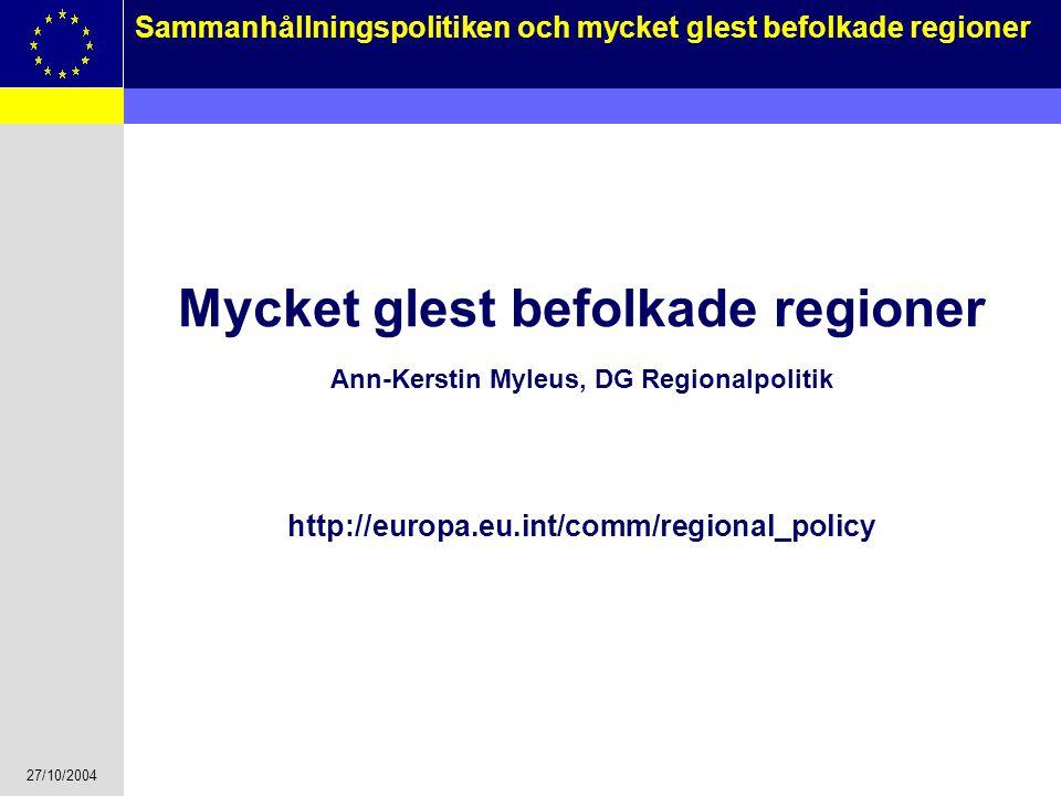 Mycket glest befolkade regioner Ann-Kerstin Myleus, DG Regionalpolitik