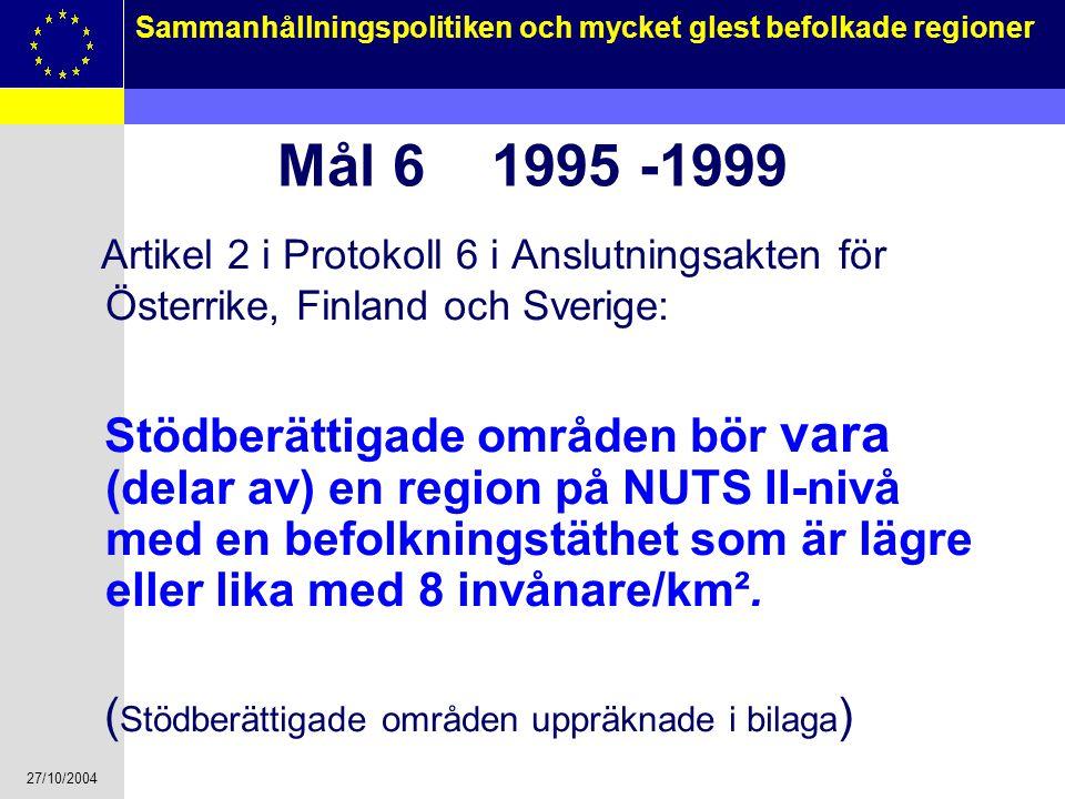 Mål 6 1995 -1999 Artikel 2 i Protokoll 6 i Anslutningsakten för Österrike, Finland och Sverige: