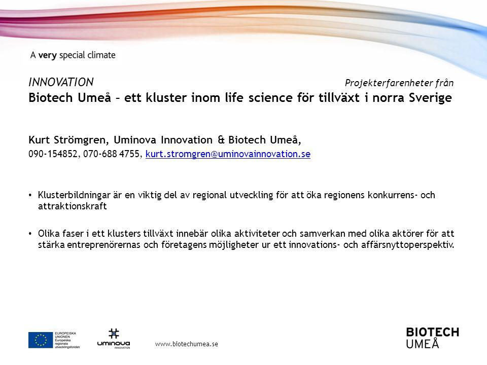 INNOVATION Projekterfarenheter från Biotech Umeå – ett kluster inom life science för tillväxt i norra Sverige