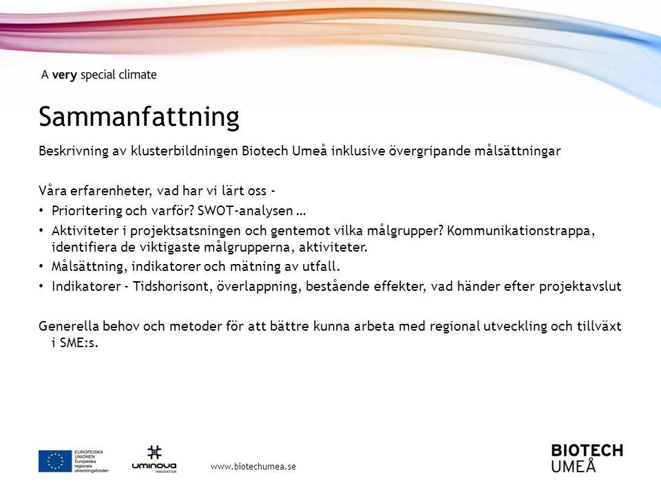 Sammanfattning Beskrivning av klusterbildningen Biotech Umeå inklusive övergripande målsättningar. Våra erfarenheter, vad har vi lärt oss -