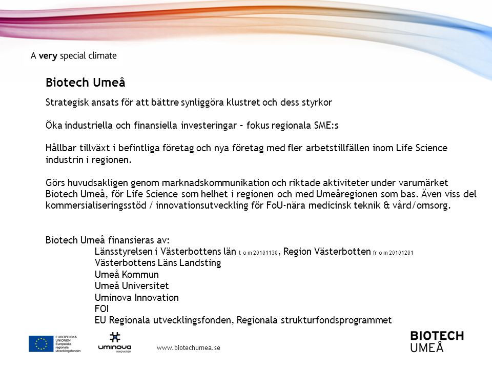 Biotech Umeå Strategisk ansats för att bättre synliggöra klustret och dess styrkor.